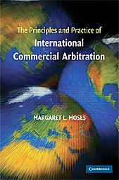 The Principles and Practice of International Commercial Arbitration - Cambridge University Press