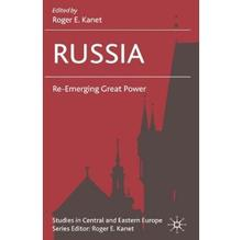 Russia: Re-Emerging Great Power - Palgrave Macmillan